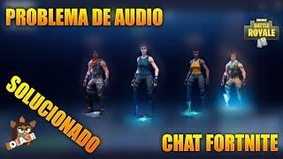 PROBLEMA DE AUDIO EN CHAT DE FORTNITE BATTLE ROYALE//SOLUCIONADO