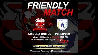 FRIENDLY MATCH - MADURA UNITED VS PERSIPURA