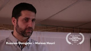OCanFIlmFest2018 Trailer - Russian Gangster - Maissa Houri - Ottawa ON