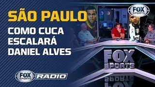 QUEM PERDE VAGA COM CHEGADA DE DANIEL ALVES E JUANFRAN NO SÃO PAULO?   FOX Sports Rádio