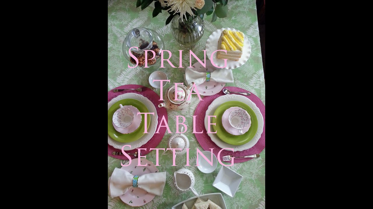 Spring Tea Table Setting   - YouTube