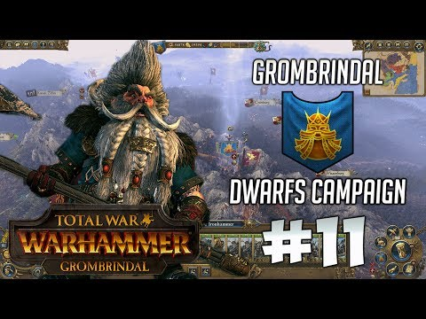 Total War Warhammer: GROMBRINDAL Campaign #11 - The First Dawi-Imperial Task Force!