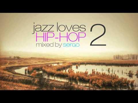 Jazz Loves Hip Hop Mix 02 by Sergo