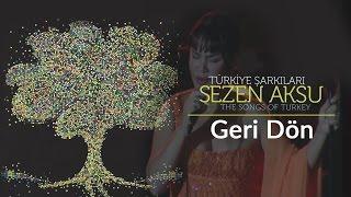 Sezen Aksu - Geri Dön | Türkiye Şarkıları - The Songs of Turkey (Live)