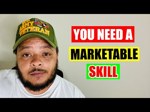 You Need a Marketable Skill in the 21st Century