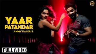 Yaar Patandar - Full Official Video || Jimmy Kaler || Yaar Anmulle Records 2015