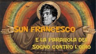 Sun Francesco e la parabola del sogno contro l