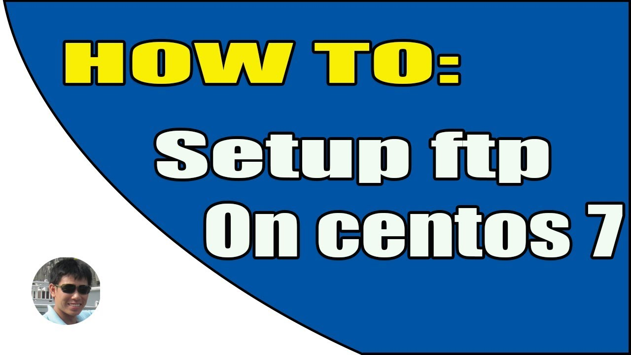 How To Install And Configure Vsftpd On CentOS 7 - Travel Online