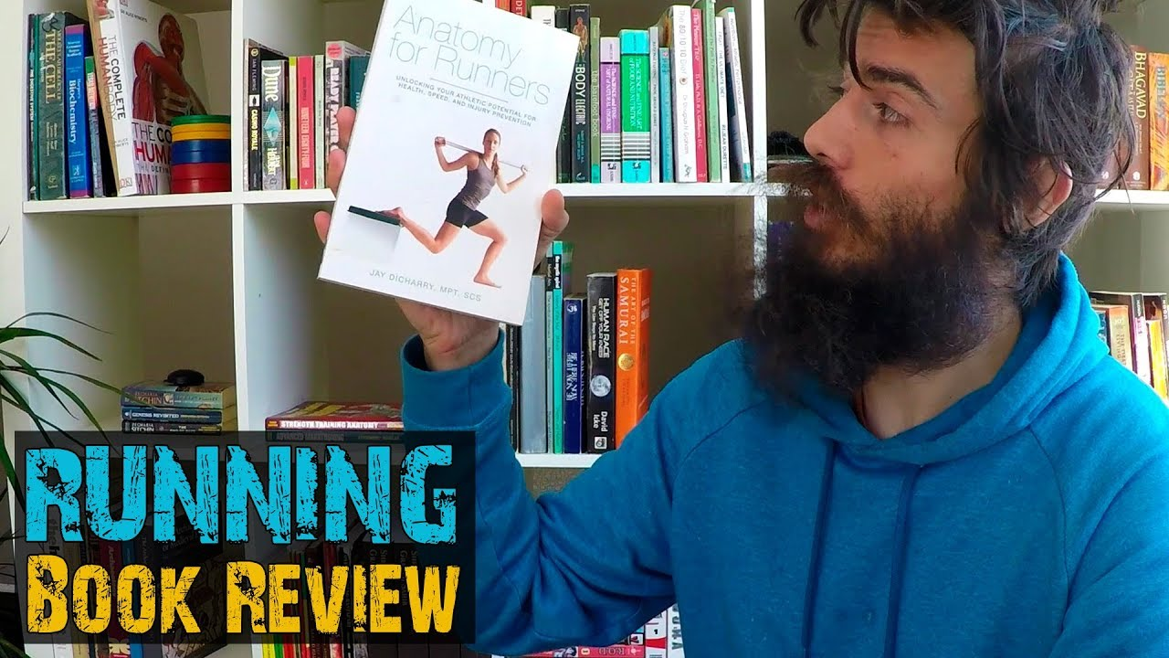 ANATOMY FOR RUNNERS | By Jay Dicharry | Running Book Review - YouTube