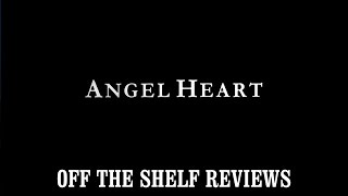 Angel Heart Review - Off The Shelf Reviews