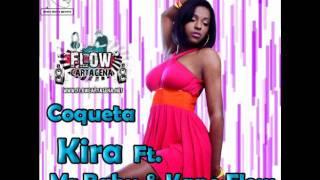 Kira Ft. Mr Baby & Kape Flow-Coqueta(www.flowcartagena.net)