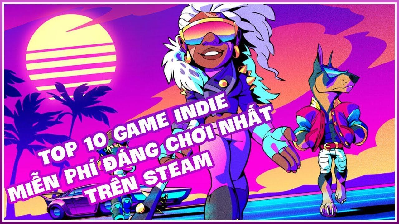 TOP 10 TỰA GAME INDIE MIỄN PHÍ ĐÁNG CHƠI NHẤT TRÊN STEAM