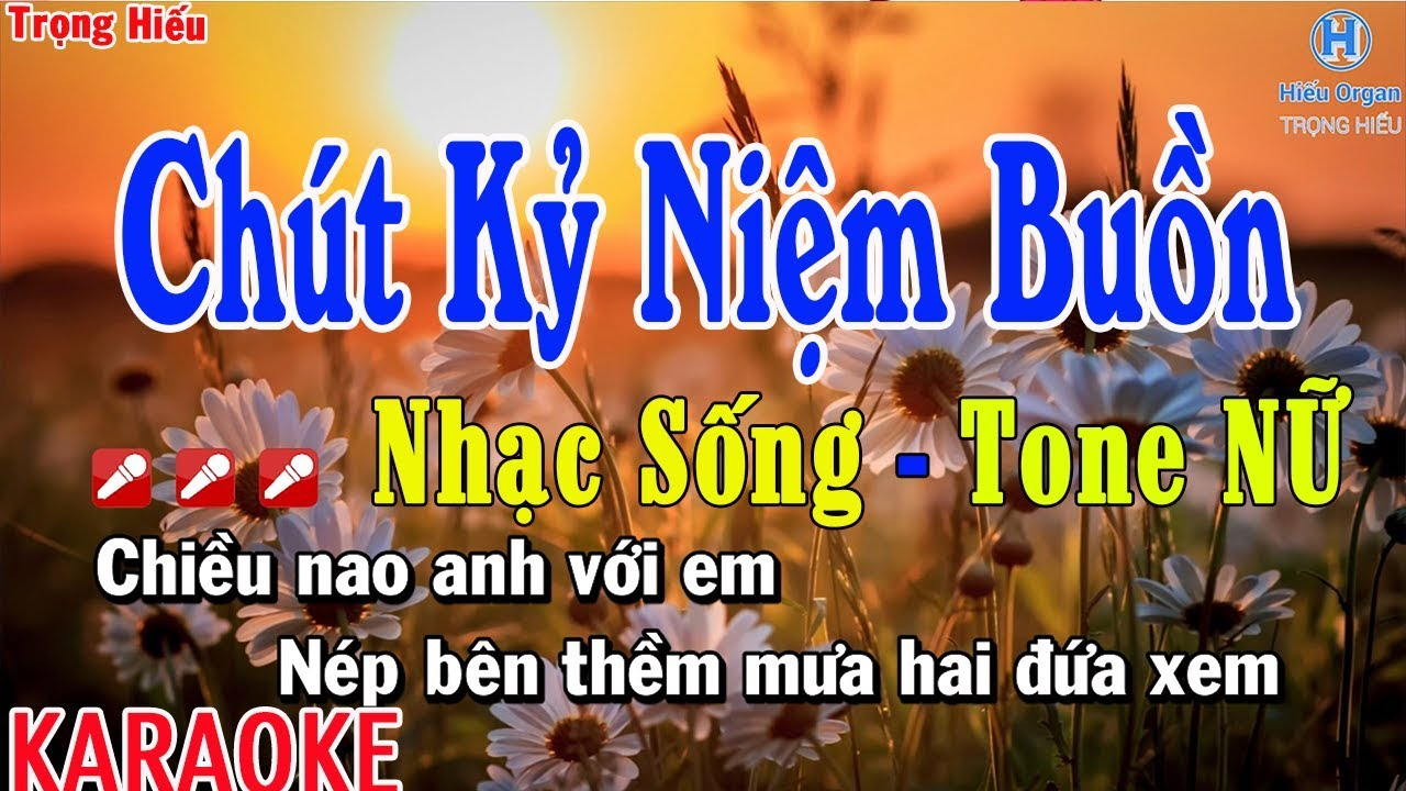 Karaoke CHÚT KỶ NIỆM BUỒN   Nhạc Sống Tone Nữ   chút kỷ niệm buồn karaoke beat nữ
