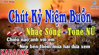 Karaoke CHÚT KỶ NIỆM BUỒN | Nhạc Sống Tone Nữ | chút kỷ niệm buồn karaoke beat nữ