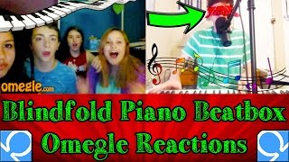 Piano + Beatbox + BLINDFOLD TROLL on Omegle! (Reactions)