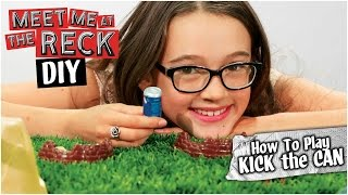 DIY How To Play Kick the Can! - Meet Me at the Reck