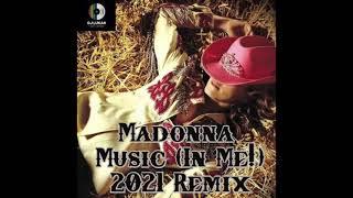 Madonna - music (in me!) 2021 remix