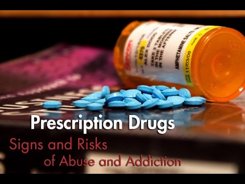 Prescription drugs - signs and risks of abuse and addiction
