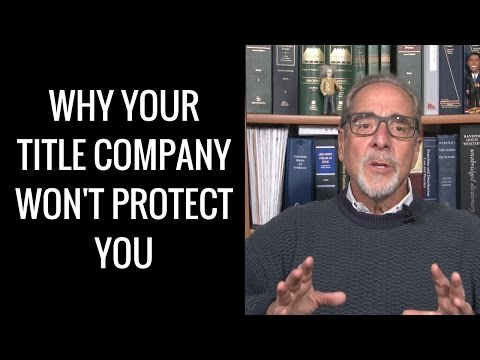 Why Your Title Company Won't Protect You