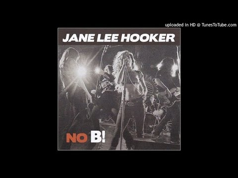 Jane Lee Hooker  I Believe To My Soul