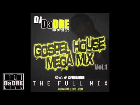 Gospel House Mega Mix Vol 1 By DJ DaDRE
