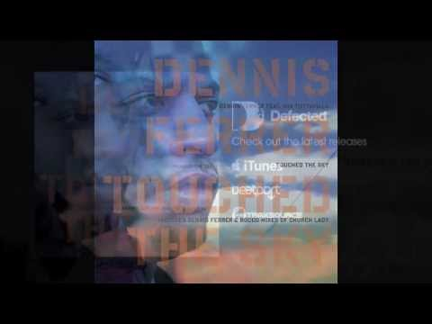Dennis Ferrer - Touched The Sky [Full Length] 2007