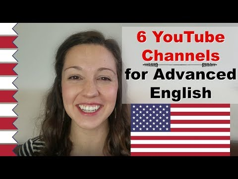 6 YouTube Channels for Advanced English: Learn English for f