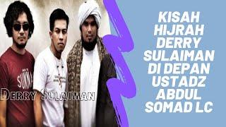 Kisah Hijrah Derry Sulaiman Di Depan Ustad Abdul Somad Lc MP3