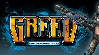 Greed: Black Border Gameplay