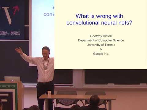 Geoffrey Hinton: What is wrong with convolutional neural nets?
