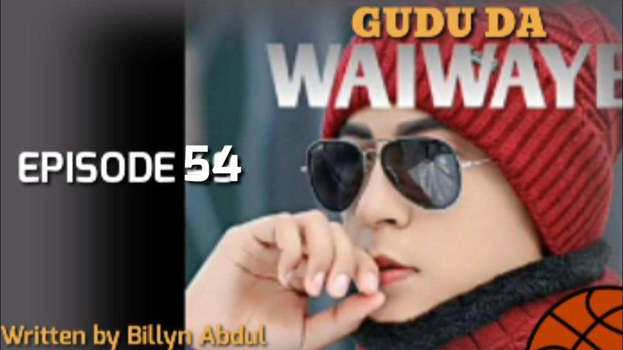 Download Gudu da waiwaye episode54