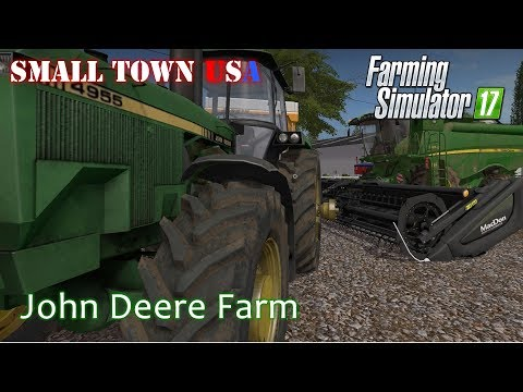 John Deere Farm - Small Town USA Episode 33 - Farming Simulator 17