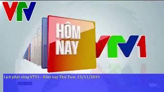 Lịch phát sóng VTV1 - Hôm nay Thứ Tư, 13/11/2019