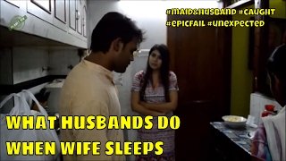 Repeat youtube video What Husbands Really Do When Wife Goes To Sleep