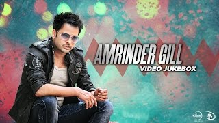 Best of Amrinder Gill | Video Jukebox | Latest Punjabi Songs Collection