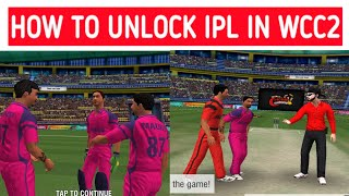 How to Unlock IPL in WCC2 | 100% Working Tricks