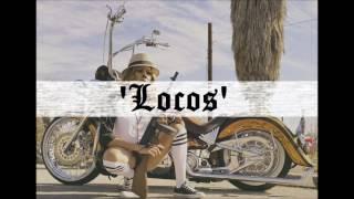 Locos - West Coast Beat (Prod. By G-Lux69 & Bona Bones)
