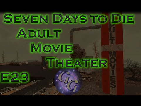 "7 Days to Die E23 Alpha 14 Gameplay! ""Adult Movie Theater!"""
