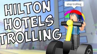 TROLLING IN EINEM ROBLOX HOTEL | Hilton Hotels (Crack)