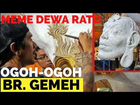 OGOH OGOH BR. GEMEH -MEME DEWA RATU