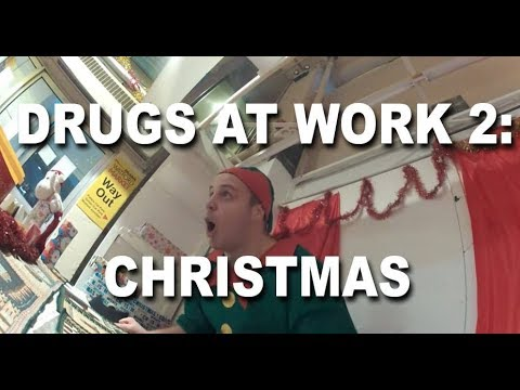 Drugs at Work 2: Christmas (cocaine, LSD, Ketamine)