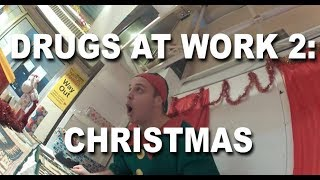 Drugs at Work 2: Christmas (cocaine, LSD, Ketamine)