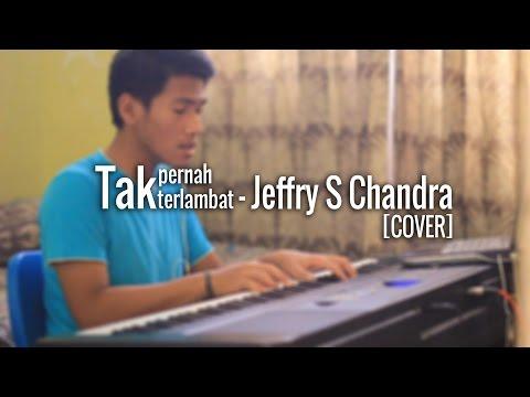 Tak Pernah Terlambat - Jeffry S Tjandra [PIANO COVER]