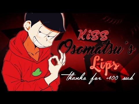 ❝ Kiss Osomatsu's lips ♡ ❞| Oso Tribute | {Thx for +400 sub!}