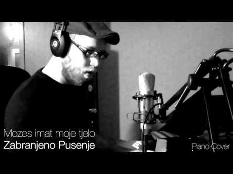 Mozes imat moje tijelo - Zabranjeno Pusenje (Piano Cover)