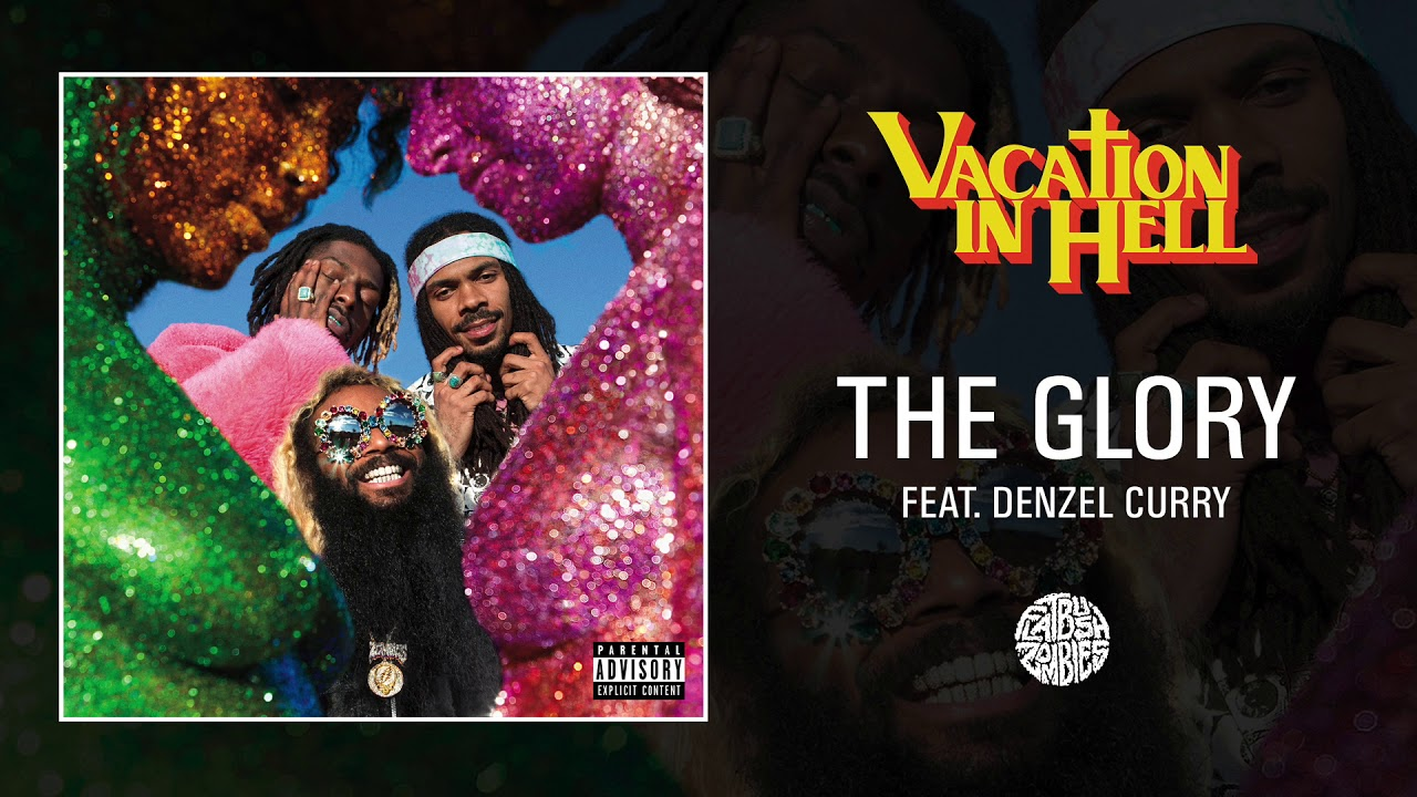 Flatbush Zombies The Glory Feat Denzel Curry Youtube