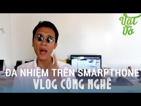 [Vlog] Đa nhiệm smartphone quan trọng hay không? tại sao Samsung quản lí ram không tốt?