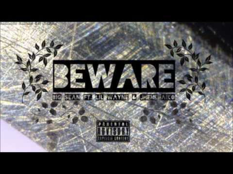 Beware- Big Sean( Ft Lil Wayne, Jhene Aiko...