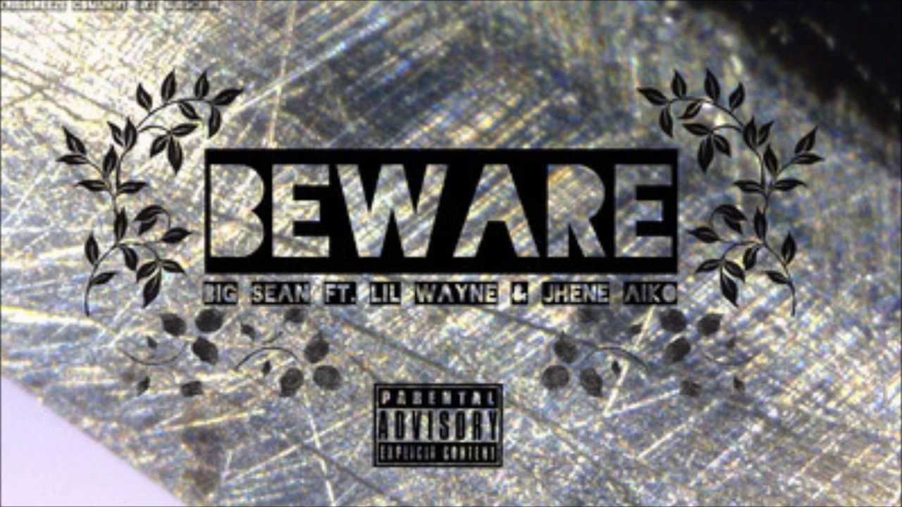 Beware Big Sean Ft Lil Wayne Jhene Aiko Youtube