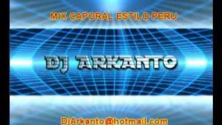 MIX CAPORAL ESTILO PERU!(DJ ARKANTO)www.sonidocaporal.com.ar